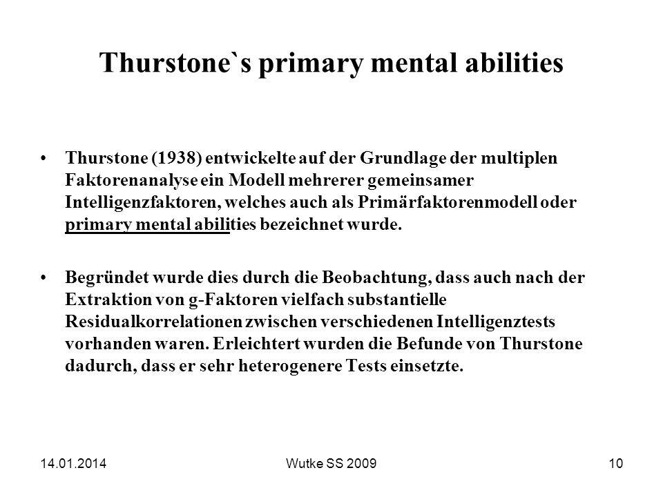 Thurstone`s primary mental abilities Thurstone (1938) entwickelte auf der Grundlage der multiplen Faktorenanalyse ein Modell mehrerer gemeinsamer Inte