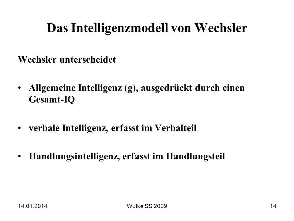 Das Intelligenzmodell von Wechsler Wechsler unterscheidet Allgemeine Intelligenz (g), ausgedrückt durch einen Gesamt-IQ verbale Intelligenz, erfasst i