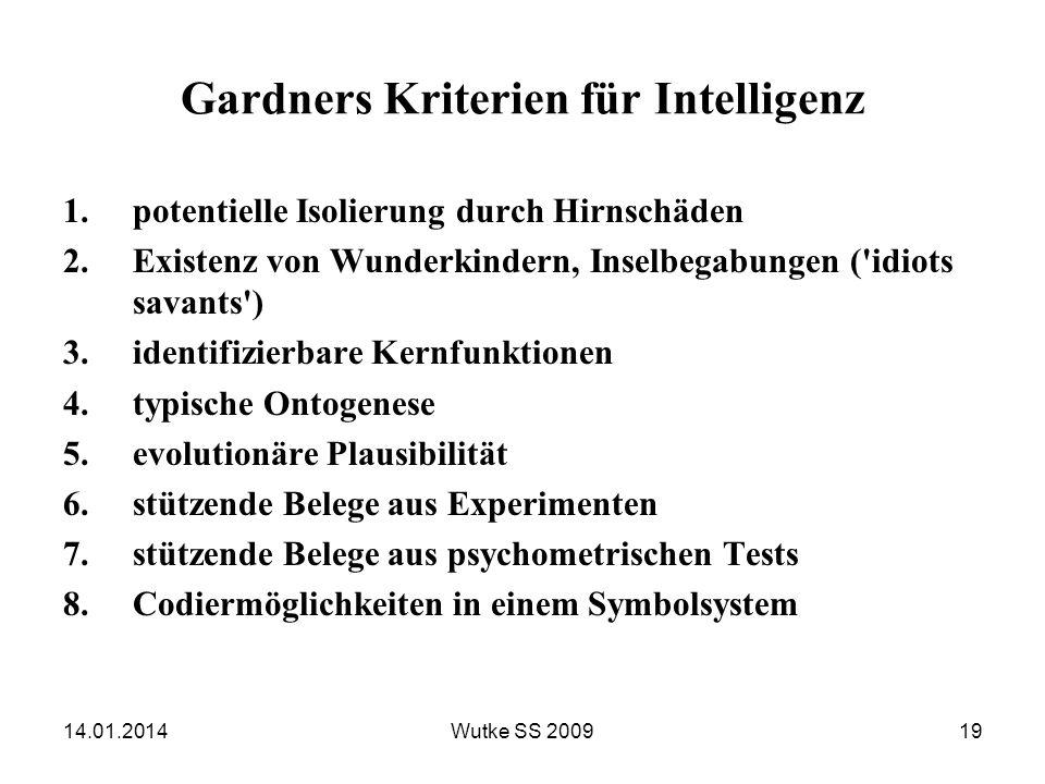 14.01.2014Wutke SS 200919 Gardners Kriterien für Intelligenz 1.potentielle Isolierung durch Hirnschäden 2.Existenz von Wunderkindern, Inselbegabungen