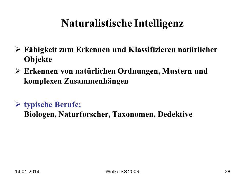14.01.2014Wutke SS 200928 Naturalistische Intelligenz Fähigkeit zum Erkennen und Klassifizieren natürlicher Objekte Erkennen von natürlichen Ordnungen