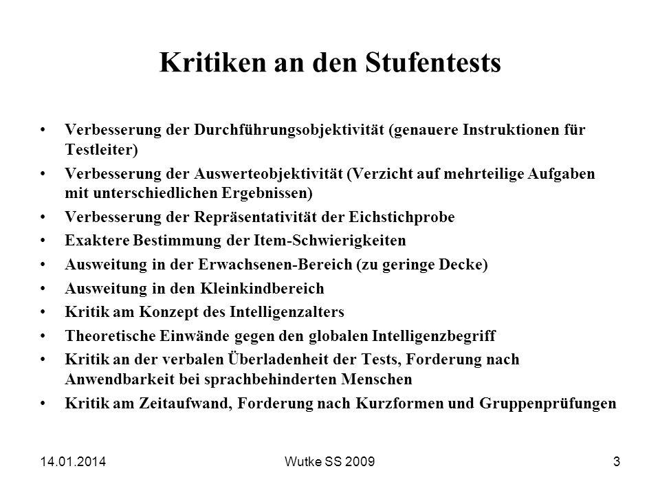 Das Intelligenzmodell von Wechsler Wechsler unterscheidet Allgemeine Intelligenz (g), ausgedrückt durch einen Gesamt-IQ verbale Intelligenz, erfasst im Verbalteil Handlungsintelligenz, erfasst im Handlungsteil 14.01.201414Wutke SS 2009