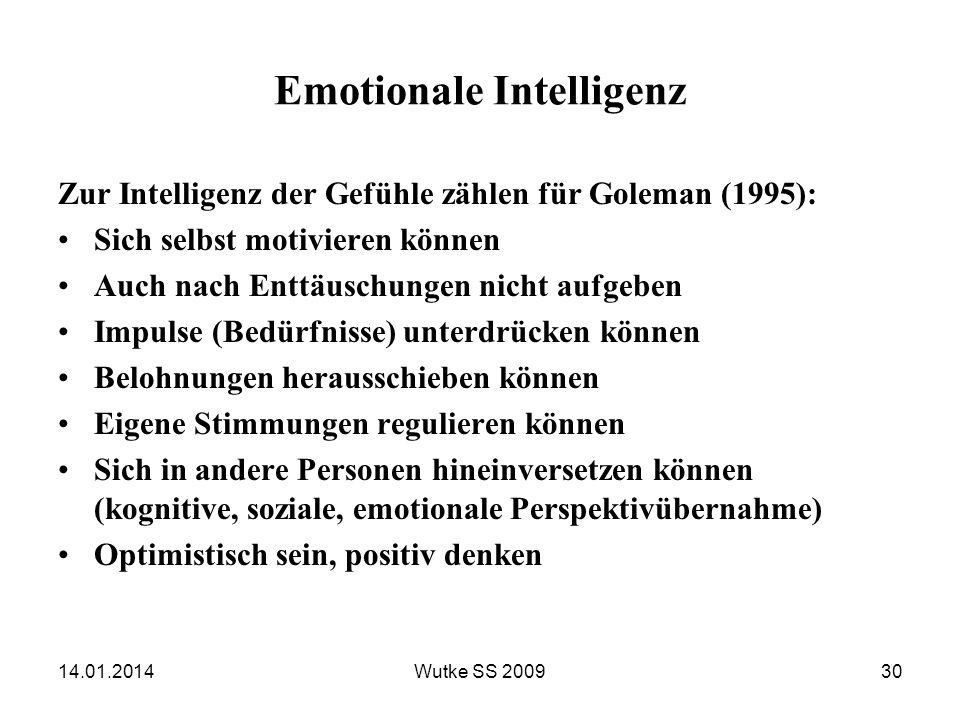 Emotionale Intelligenz Zur Intelligenz der Gefühle zählen für Goleman (1995): Sich selbst motivieren können Auch nach Enttäuschungen nicht aufgeben Im