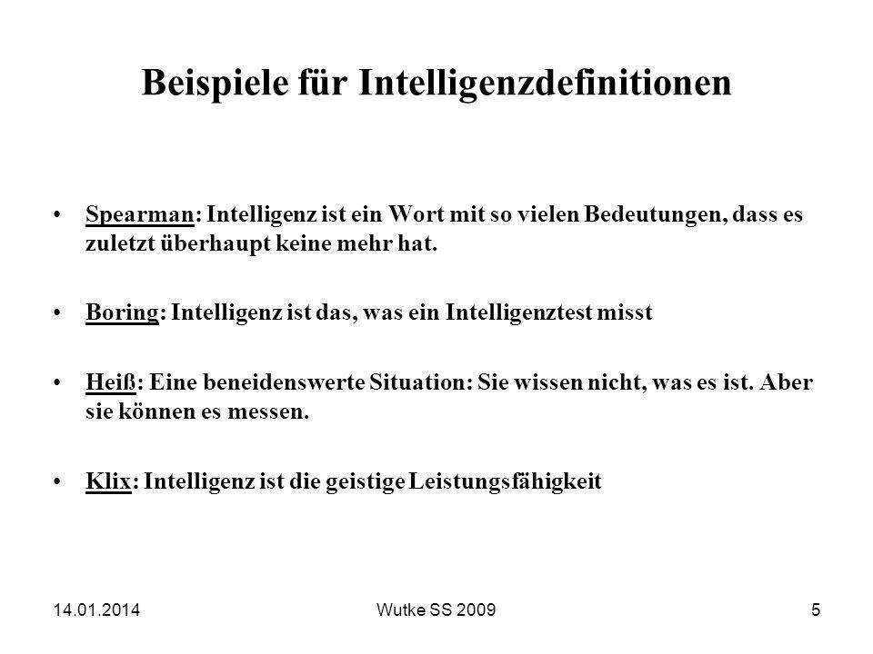 Beispiele für Intelligenzdefinitionen Spearman: Intelligenz ist ein Wort mit so vielen Bedeutungen, dass es zuletzt überhaupt keine mehr hat. Boring: