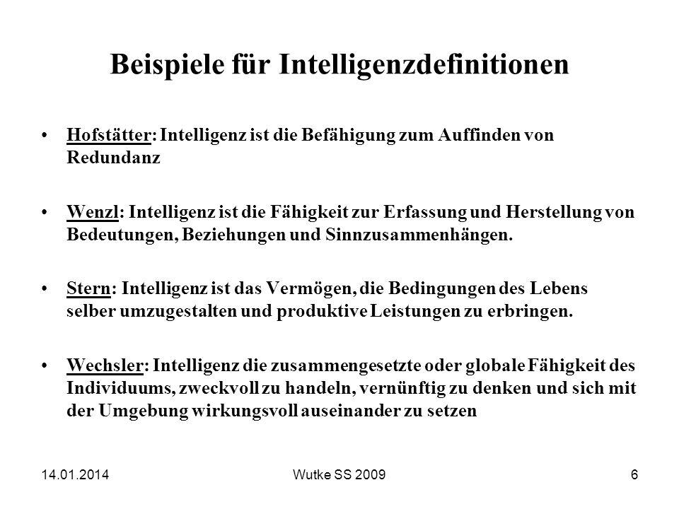 Beispiele für Intelligenzdefinitionen Piaget: Intelligenz ist sowohl biologischer als auch logischer Natur Gardner: Intelligenz ist die Fähigkeit, Probleme zu lösen oder Produkte zu schaffen, die im Rahmen einer Kultur gefragt sind Claparéde: Intelligenz ist ein durch mangelhafte Anpassung hervorgerufener geistiger Prozess, der dazu dient, das Individuum wieder anzupassen.