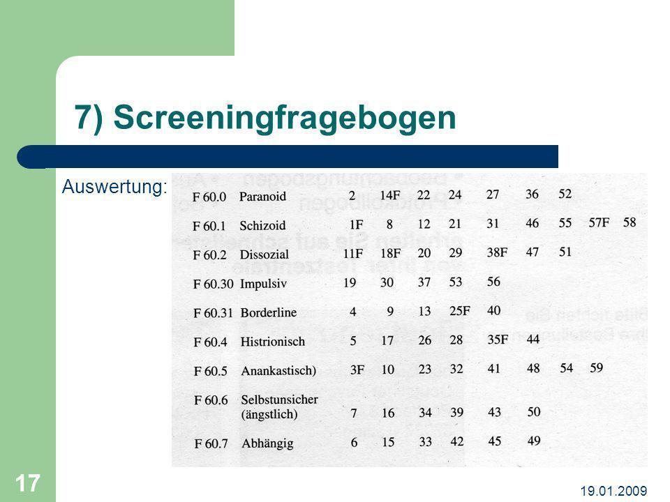 19.01.2009 17 7) Screeningfragebogen Auswertung: