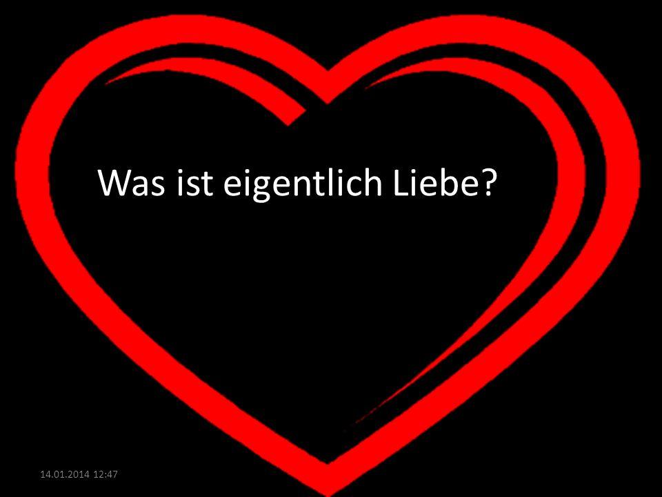 Was ist eigentlich Liebe? 14.01.2014 12:49