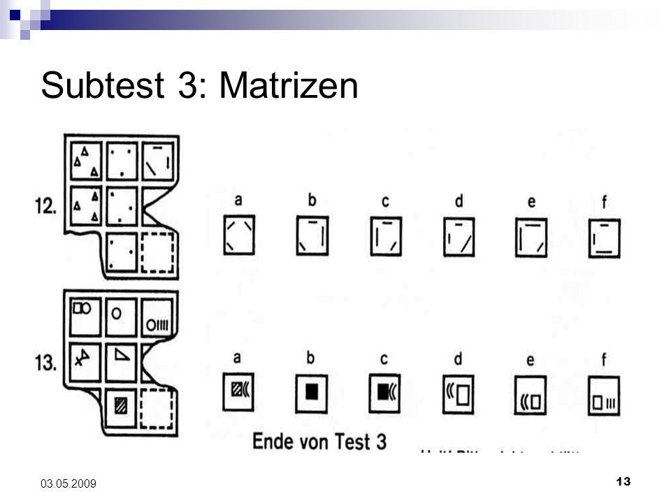 13 03.05.2009 Subtest 3: Matrizen