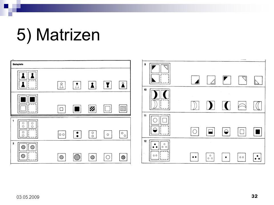 32 03.05.2009 5) Matrizen
