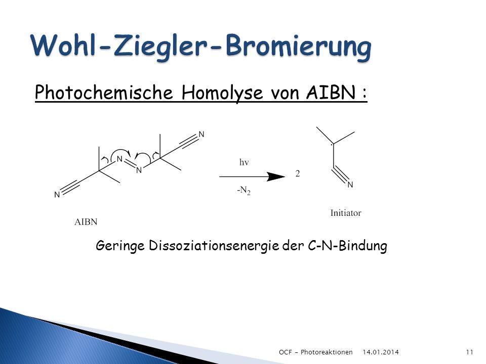 Photochemische Homolyse von AIBN : Geringe Dissoziationsenergie der C-N-Bindung 14.01.201411OCF - Photoreaktionen