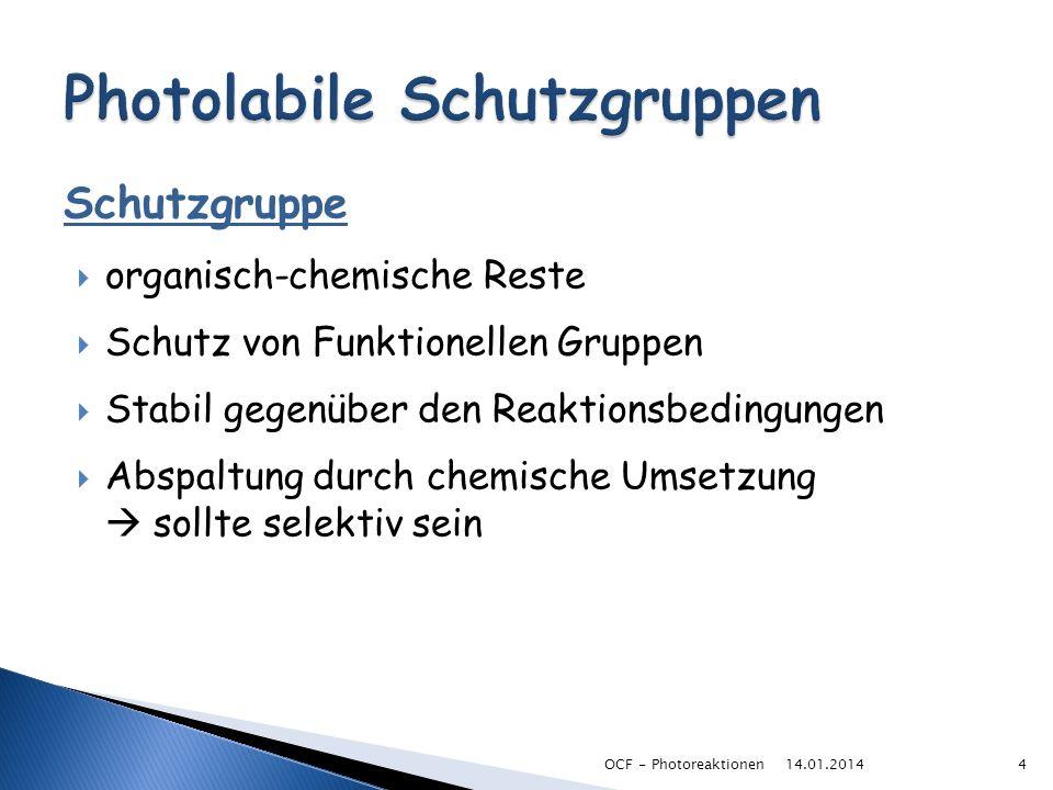 Beispiele für Schutzgruppen: Für Carbonylverbindungen: Für Alkohole: 14.01.2014OCF - Photoreaktionen5