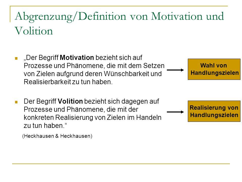 Abgrenzung/Definition von Motivation und Volition Der Begriff Motivation bezieht sich auf Prozesse und Phänomene, die mit dem Setzen von Zielen aufgru