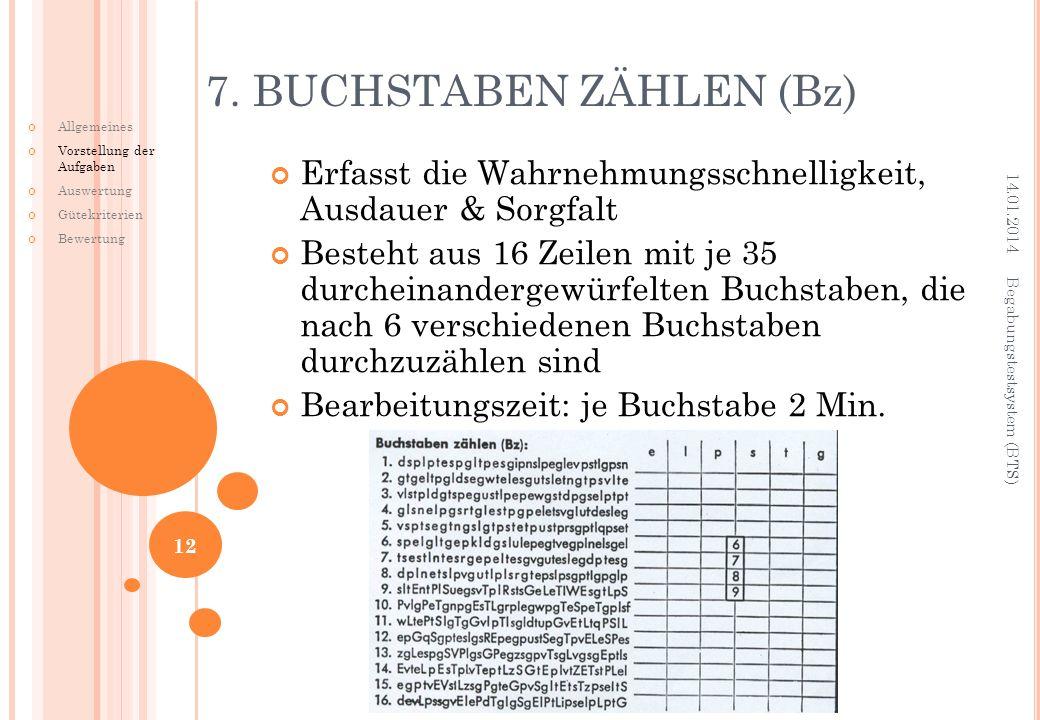 Erfasst die Wahrnehmungsschnelligkeit, Ausdauer & Sorgfalt Besteht aus 16 Zeilen mit je 35 durcheinandergewürfelten Buchstaben, die nach 6 verschieden