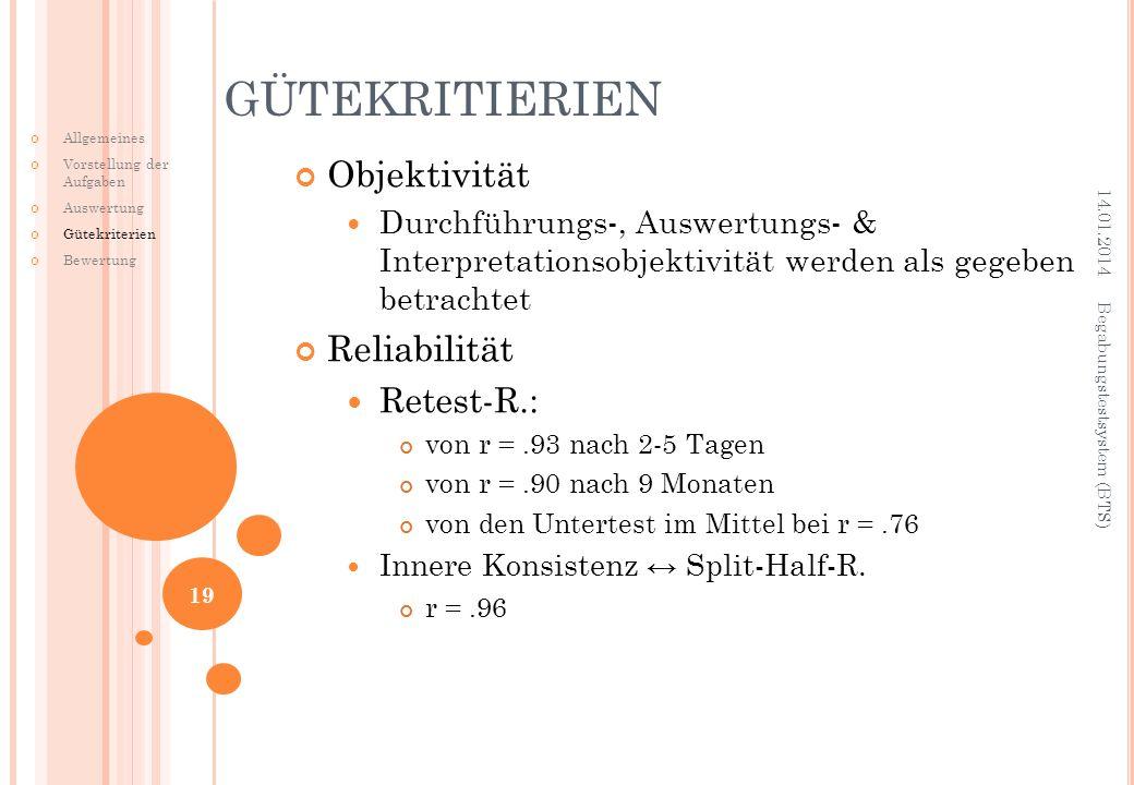 Objektivität Durchführungs-, Auswertungs- & Interpretationsobjektivität werden als gegeben betrachtet Reliabilität Retest-R.: von r =.93 nach 2-5 Tage
