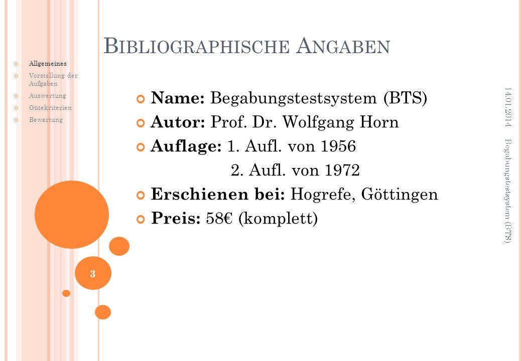 Name: Begabungstestsystem (BTS) Autor: Prof. Dr. Wolfgang Horn Auflage: 1. Aufl. von 1956 2. Aufl. von 1972 Erschienen bei: Hogrefe, Göttingen Preis: