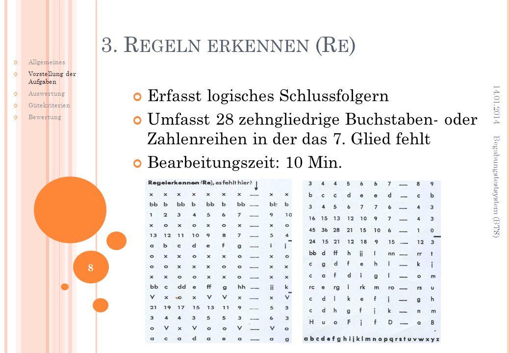 Erfasst logisches Schlussfolgern Umfasst 28 zehngliedrige Buchstaben- oder Zahlenreihen in der das 7. Glied fehlt Bearbeitungszeit: 10 Min. 3. R EGELN