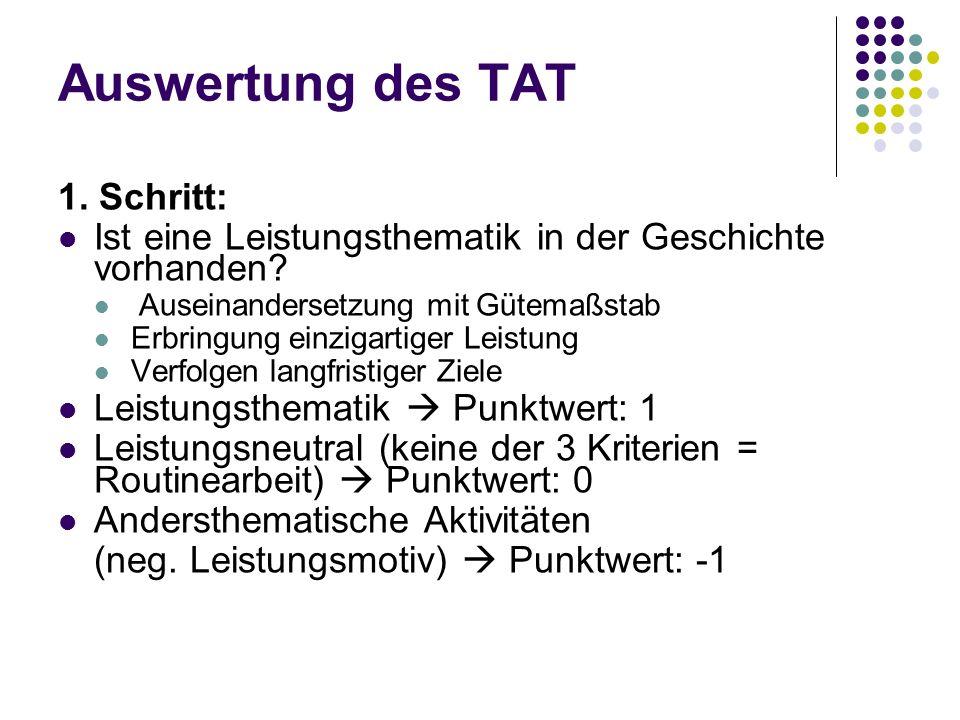 Auswertung des TAT 1. Schritt: Ist eine Leistungsthematik in der Geschichte vorhanden? Auseinandersetzung mit Gütemaßstab Erbringung einzigartiger Lei