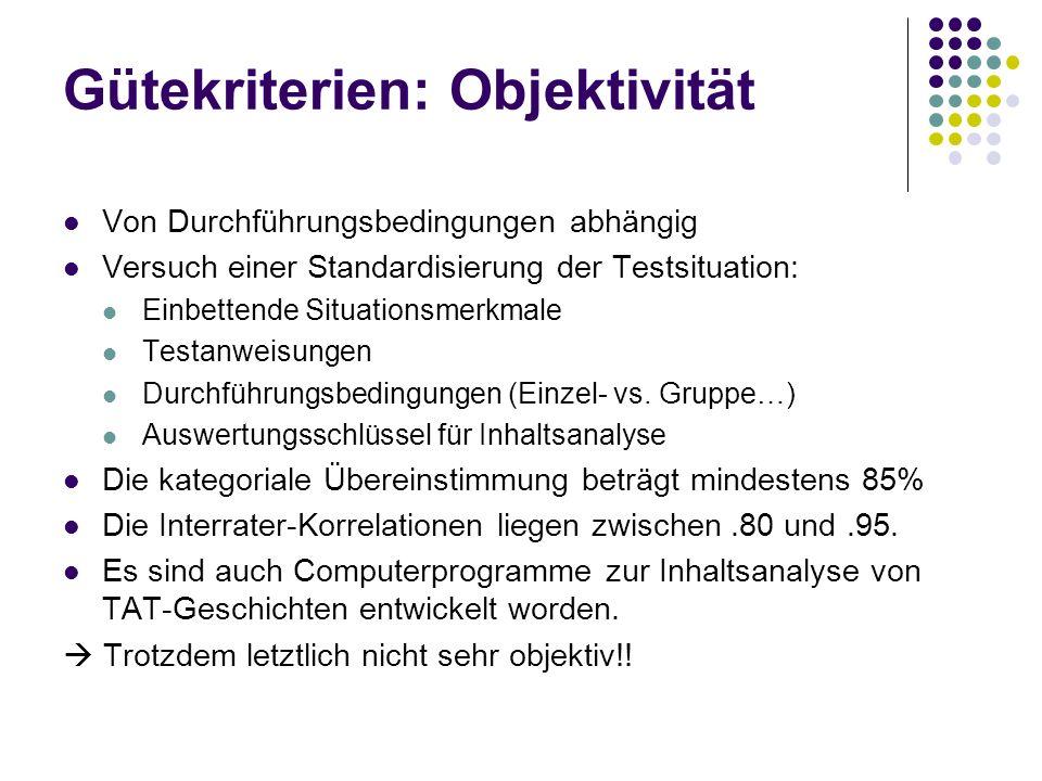 Gütekriterien: Objektivität Von Durchführungsbedingungen abhängig Versuch einer Standardisierung der Testsituation: Einbettende Situationsmerkmale Tes