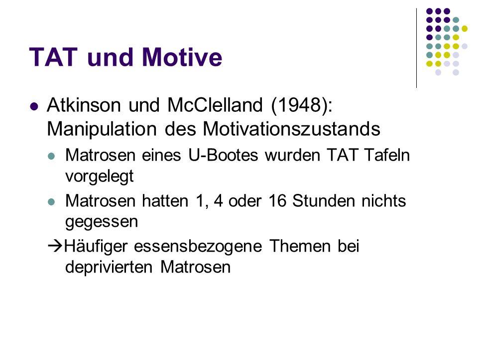 TAT Modifikation nach McClelland Änderung des Testmaterials des TAT Tafeln mit leistungsbezogenen Themen Nach Präsentation der Tafel, soll eine Geschichte erzählt werden Geschichten werden in Leistungsstufen unterteilt: Leistungsthematische (PW +1) Leistungsneutral (PW 0) negatives Indiz für LM (PW -1) Auswertungsschlüssel