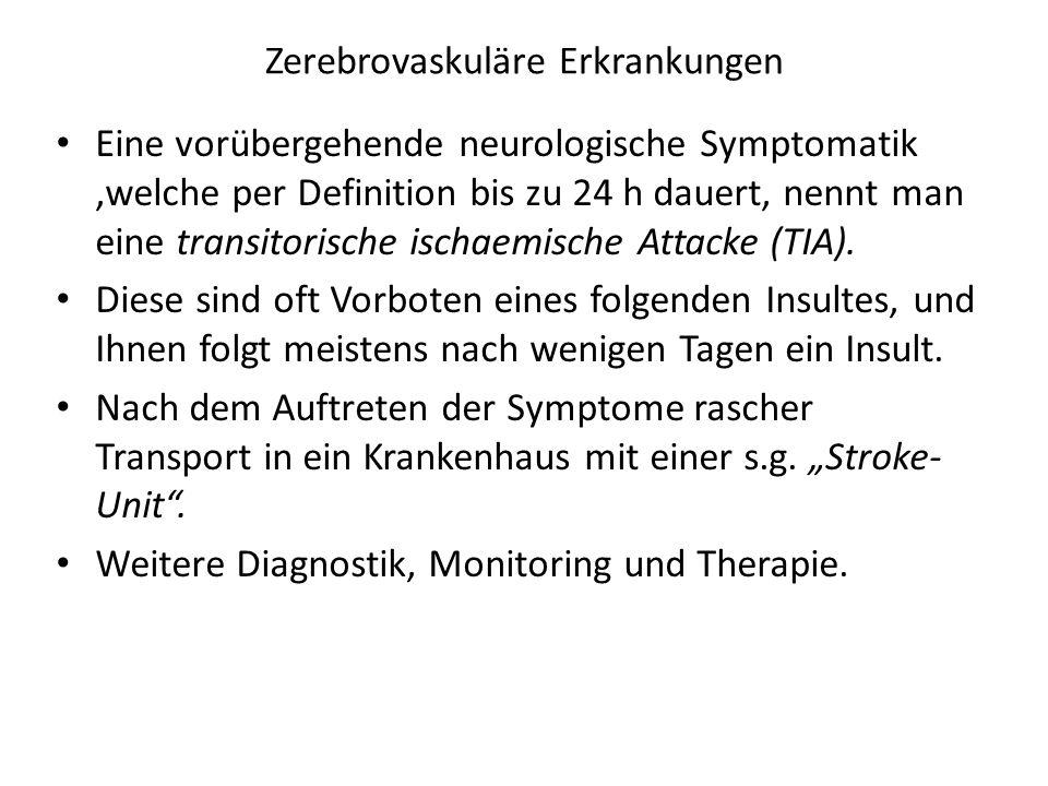 Eine vorübergehende neurologische Symptomatik,welche per Definition bis zu 24 h dauert, nennt man eine transitorische ischaemische Attacke (TIA). Dies