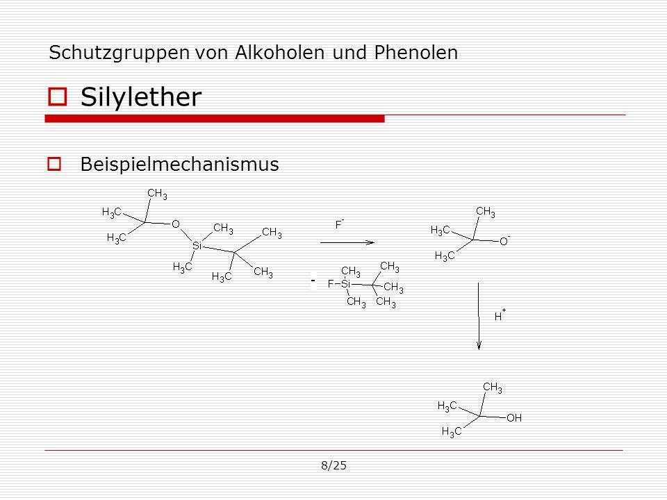 8/25 Schutzgruppen von Alkoholen und Phenolen Silylether Beispielmechanismus
