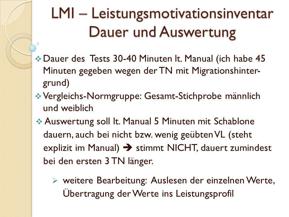 LMI – Leistungsmotivationsinventar Dauer und Auswertung Dauer des Tests 30-40 Minuten lt.