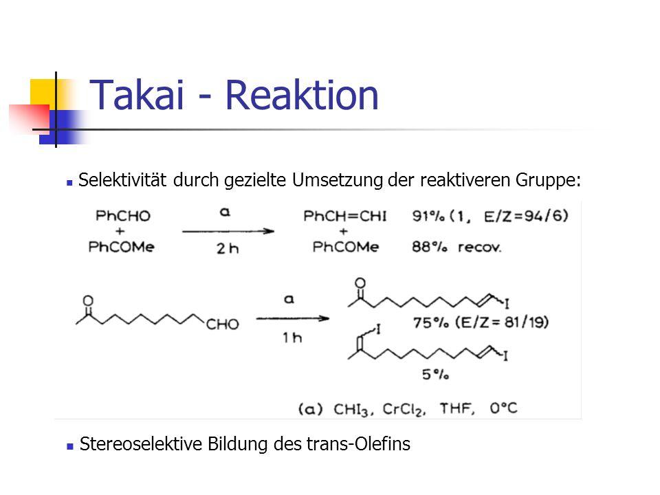 Takai - Reaktion Selektivität durch gezielte Umsetzung der reaktiveren Gruppe: Stereoselektive Bildung des trans-Olefins