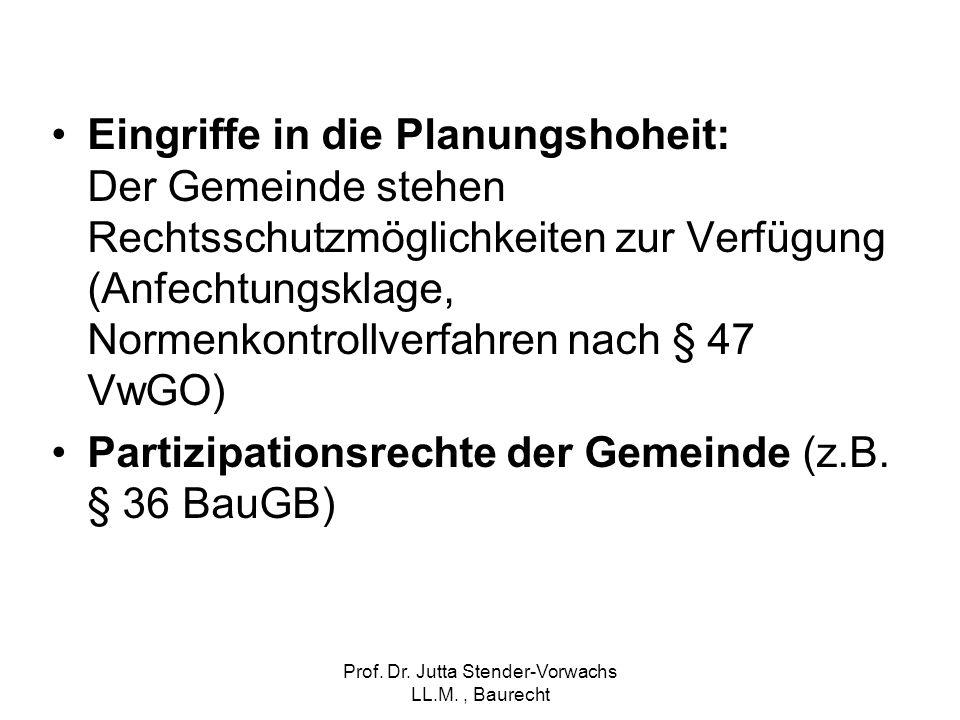 Prof. Dr. Jutta Stender-Vorwachs LL.M., Baurecht Eingriffe in die Planungshoheit: Der Gemeinde stehen Rechtsschutzmöglichkeiten zur Verfügung (Anfecht