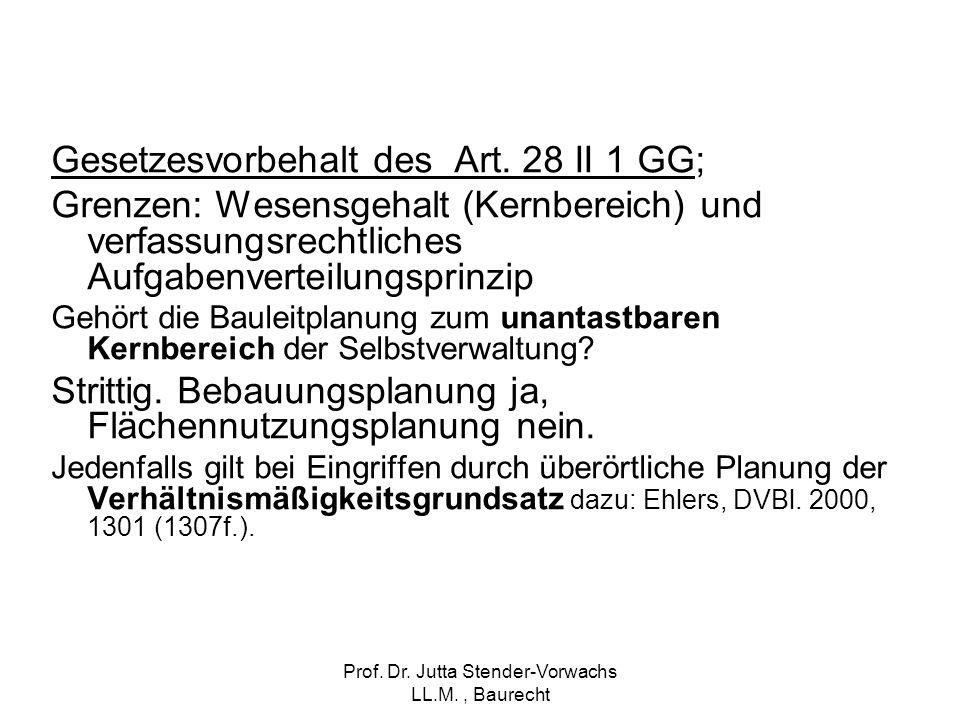 Prof. Dr. Jutta Stender-Vorwachs LL.M., Baurecht Gesetzesvorbehalt des Art. 28 II 1 GG; Grenzen: Wesensgehalt (Kernbereich) und verfassungsrechtliches