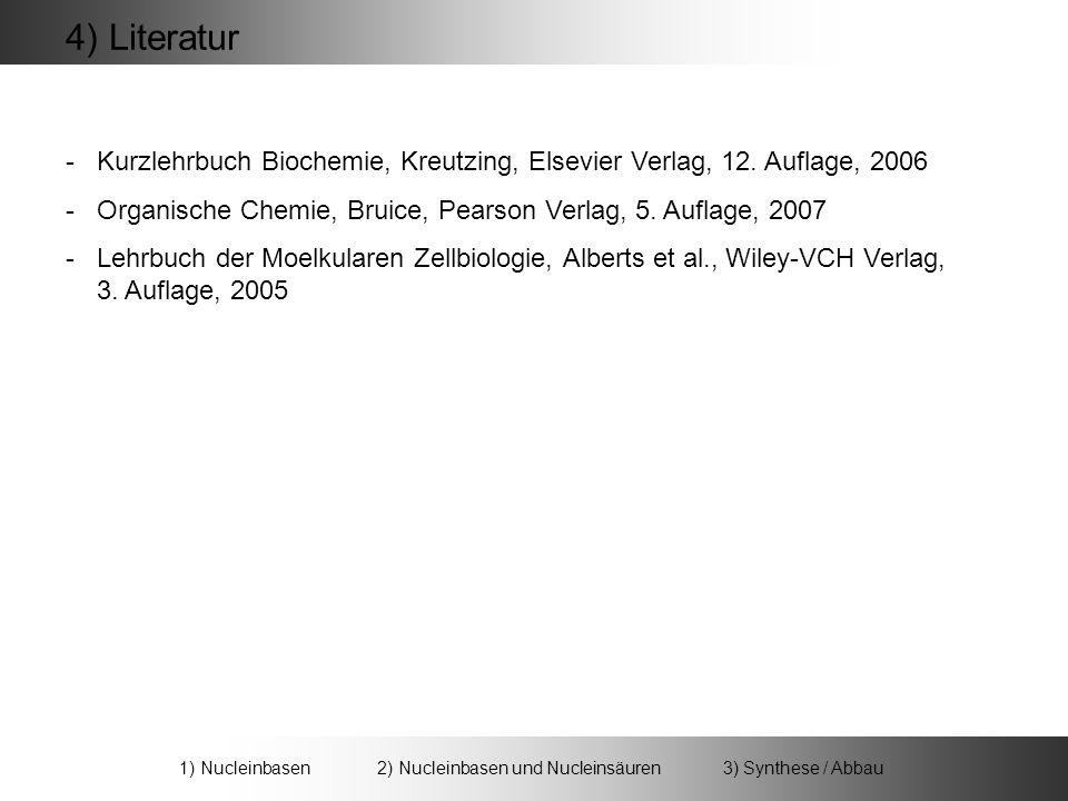 4) Literatur -Kurzlehrbuch Biochemie, Kreutzing, Elsevier Verlag, 12.