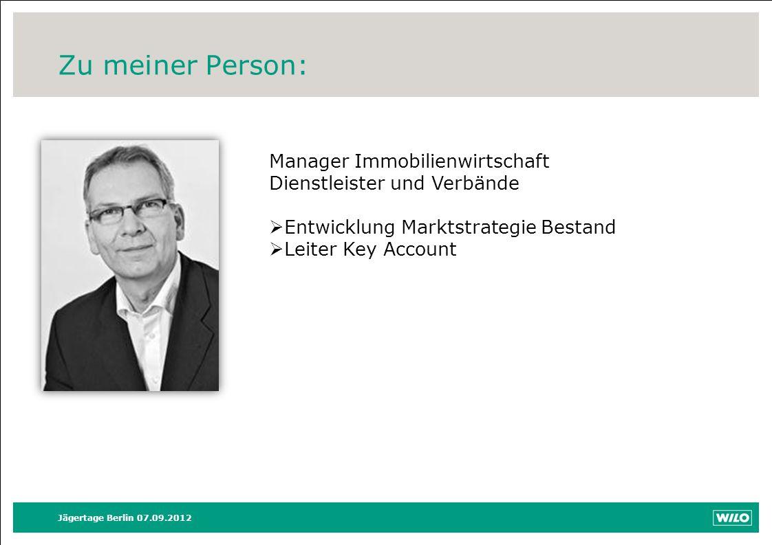 Zu meiner Person: Jägertage Berlin 07.09.2012 Manager Immobilienwirtschaft Dienstleister und Verbände Entwicklung Marktstrategie Bestand Leiter Key Ac