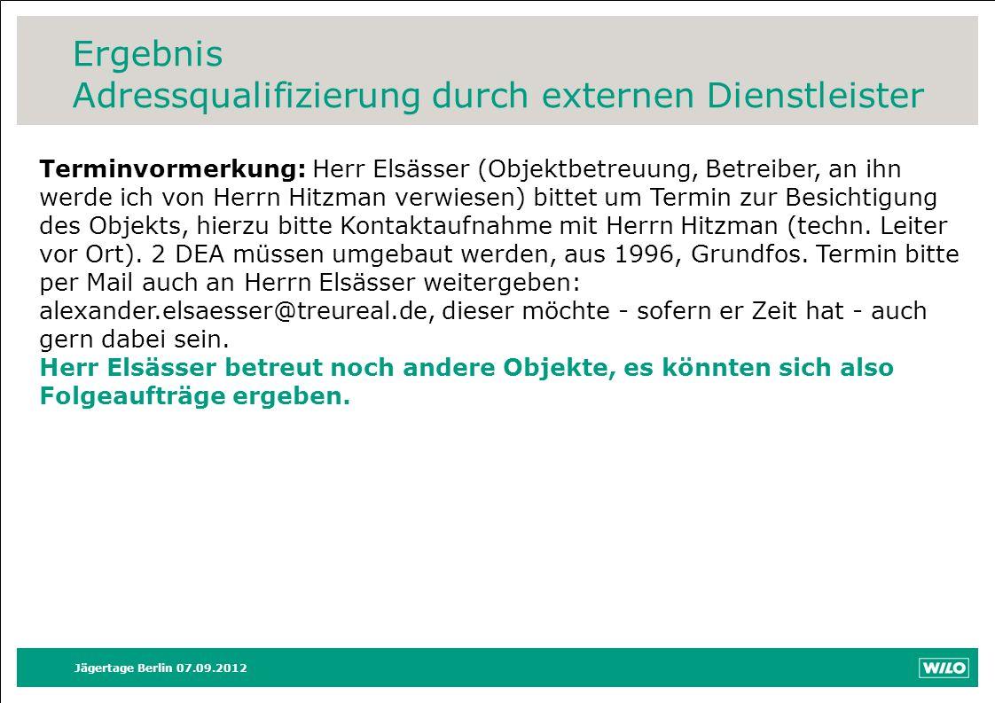 Jägertage Berlin 07.09.2012 Terminvormerkung: Herr Elsässer (Objektbetreuung, Betreiber, an ihn werde ich von Herrn Hitzman verwiesen) bittet um Termi