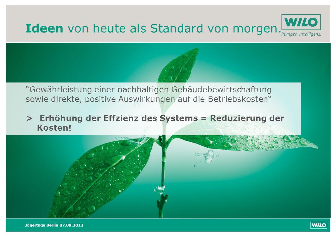 Ideen von heute als Standard von morgen. Jägertage Berlin 07.09.2012