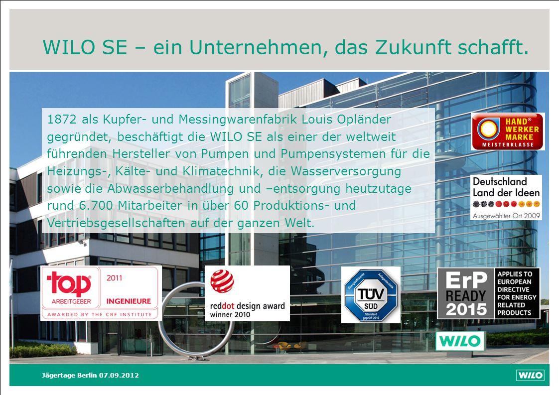 WILO SE – ein Unternehmen, das Zukunft schafft. Jägertage Berlin 07.09.2012 1872 als Kupfer- und Messingwarenfabrik Louis Opländer gegründet, beschäft