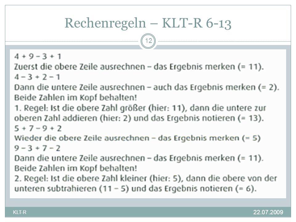 Rechenregeln – KLT-R 6-13 12 22.07.2009 KLT-R