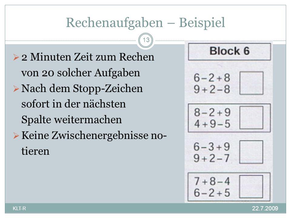 Rechenaufgaben – Beispiel 2 Minuten Zeit zum Rechen von 20 solcher Aufgaben Nach dem Stopp-Zeichen sofort in der nächsten Spalte weitermachen Keine Zw