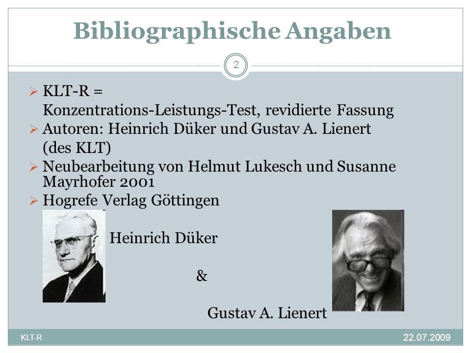 Bibliographische Angaben KLT-R = Konzentrations-Leistungs-Test, revidierte Fassung Autoren: Heinrich Düker und Gustav A. Lienert (des KLT) Neubearbeit
