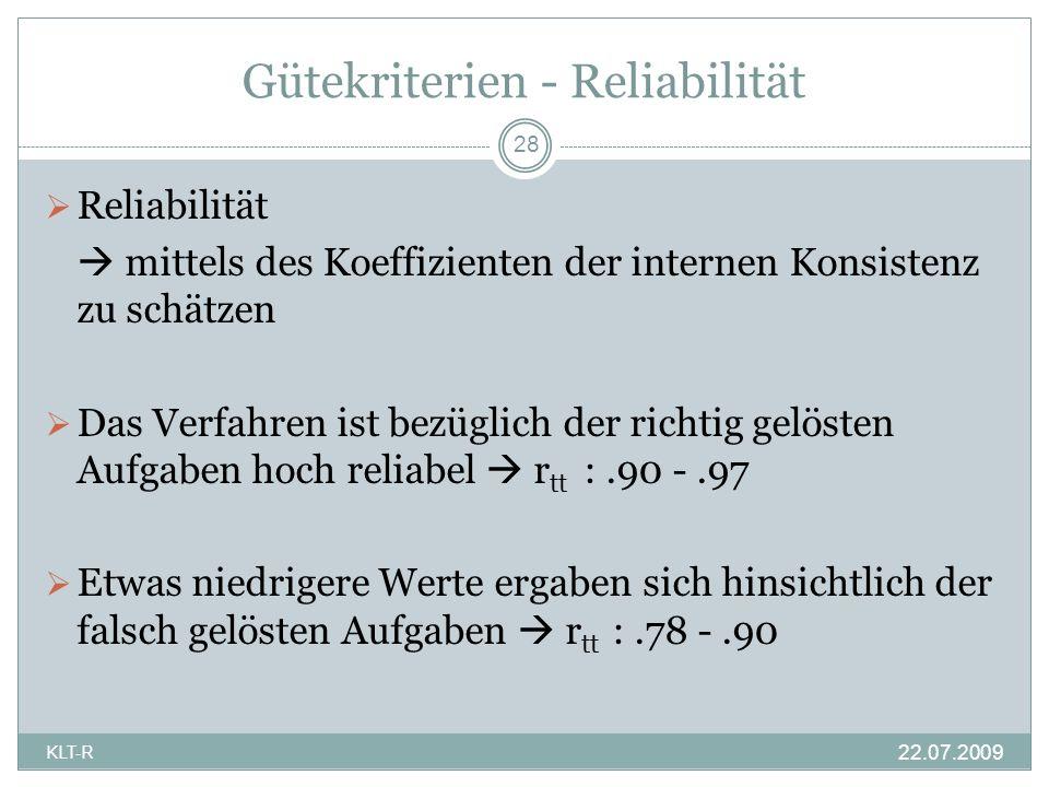 Gütekriterien - Reliabilität Reliabilität mittels des Koeffizienten der internen Konsistenz zu schätzen Das Verfahren ist bezüglich der richtig gelöst