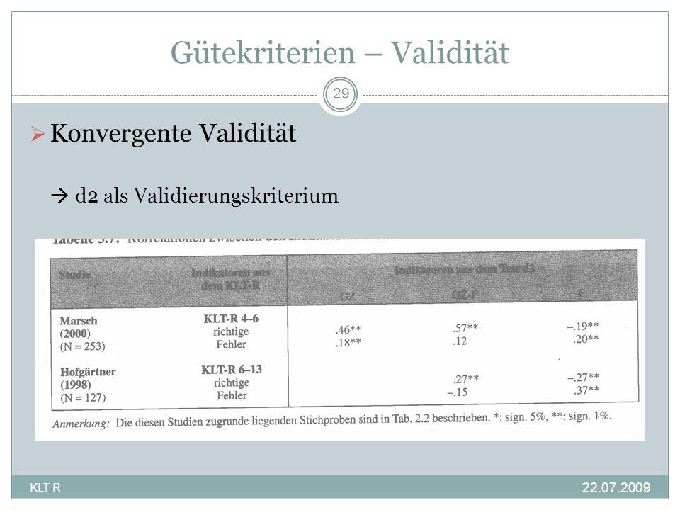 Gütekriterien – Validität Konvergente Validität d2 als Validierungskriterium 29 22.07.2009 KLT-R
