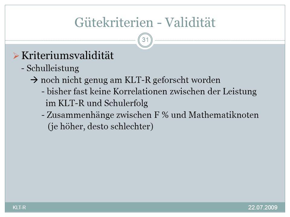 Gütekriterien - Validität Kriteriumsvalidität - Schulleistung noch nicht genug am KLT-R geforscht worden - bisher fast keine Korrelationen zwischen de