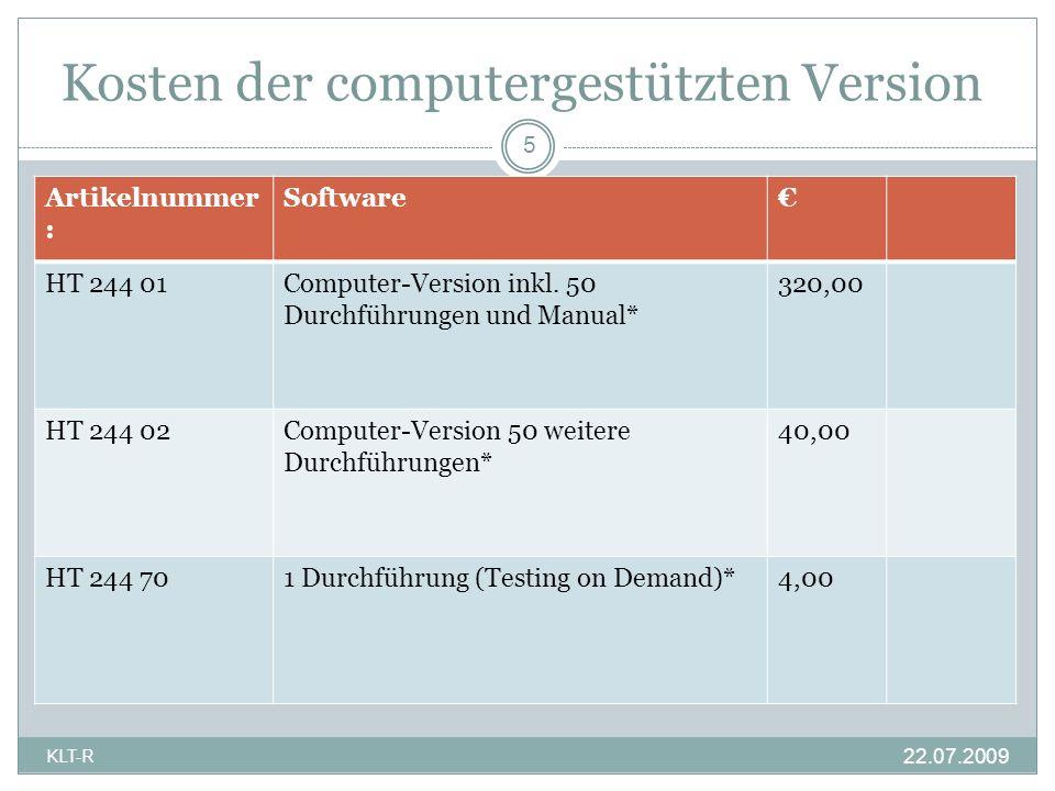 Kosten der computergestützten Version 22.07.2009 5 KLT-R Artikelnummer : Software HT 244 01Computer-Version inkl. 50 Durchführungen und Manual* 320,00