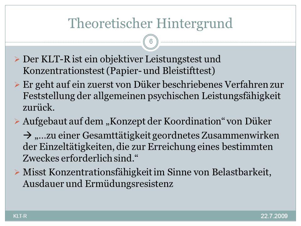 Theoretischer Hintergrund Der KLT-R ist ein objektiver Leistungstest und Konzentrationstest (Papier- und Bleistifttest) Er geht auf ein zuerst von Dük