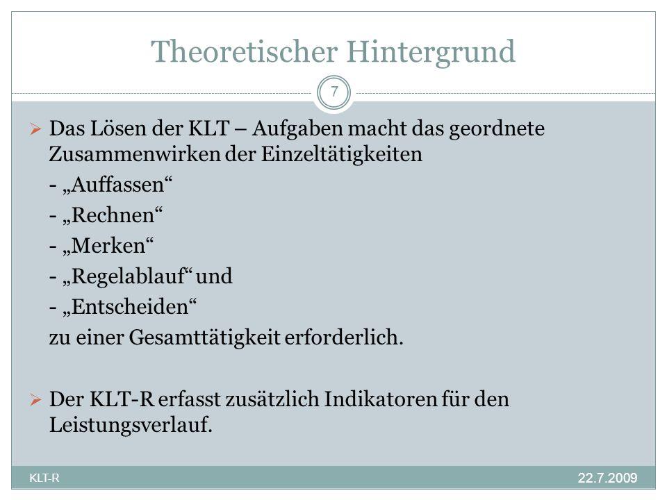 Theoretischer Hintergrund Das Lösen der KLT – Aufgaben macht das geordnete Zusammenwirken der Einzeltätigkeiten - Auffassen - Rechnen - Merken - Regel