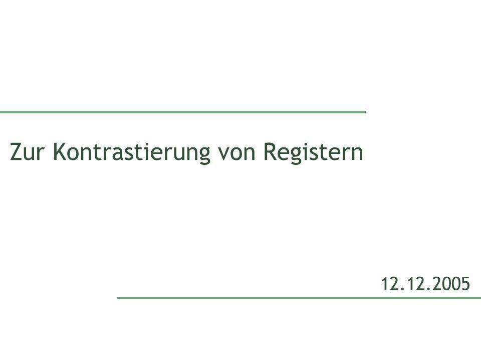 Zur Kontrastierung von Registern 12.12.2005