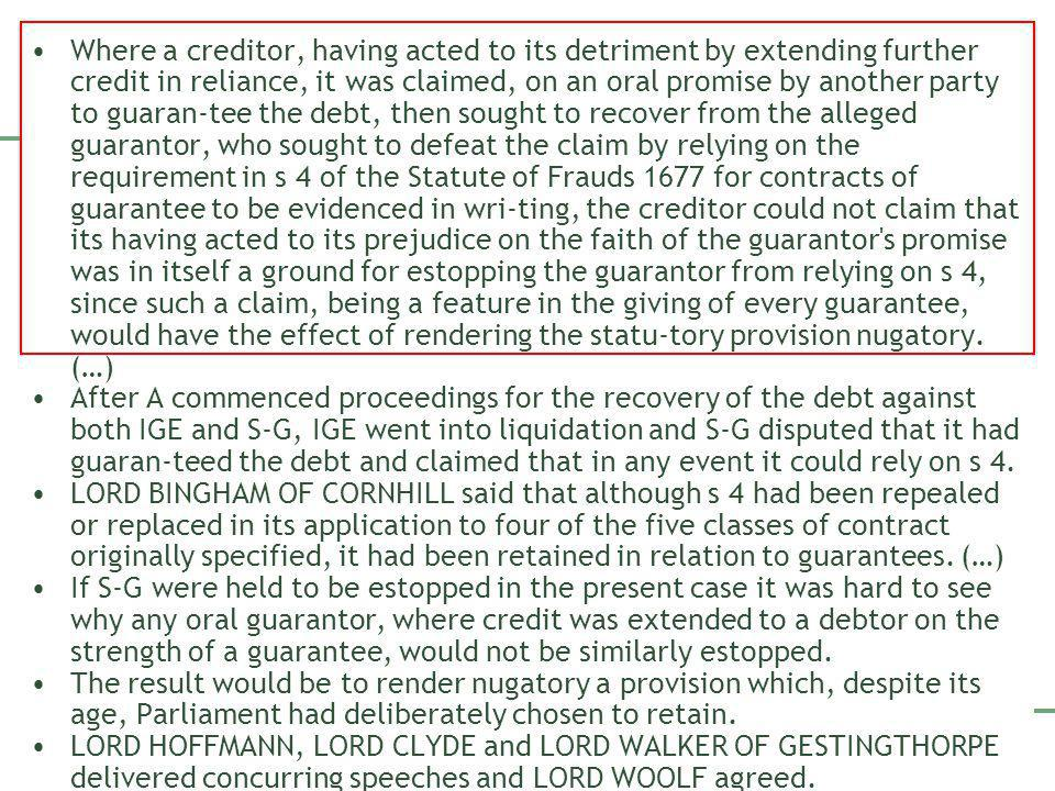 Beispiel Law Report Where a creditor, having acted to its detriment by extending further credit in reliance, it was claimed, on an oral promise by ano