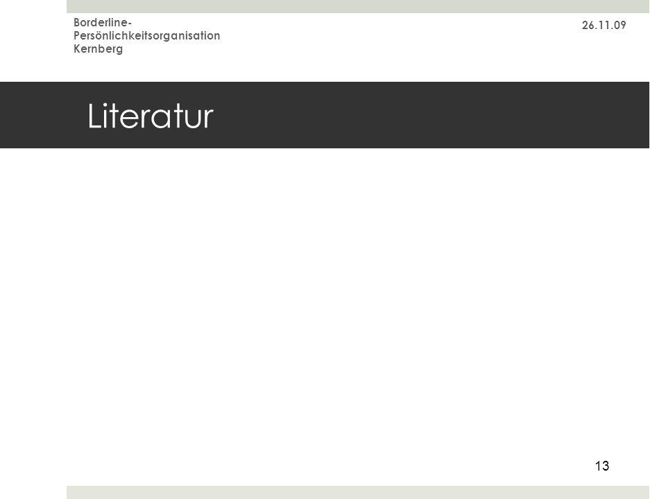 26.11.09 Borderline- Persönlichkeitsorganisation Kernberg 13 Literatur