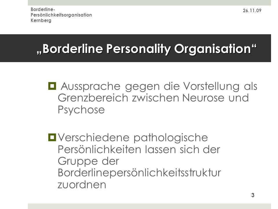 26.11.09 Borderline- Persönlichkeitsorganisation Kernberg 3 Borderline Personality Organisation Aussprache gegen die Vorstellung als Grenzbereich zwis