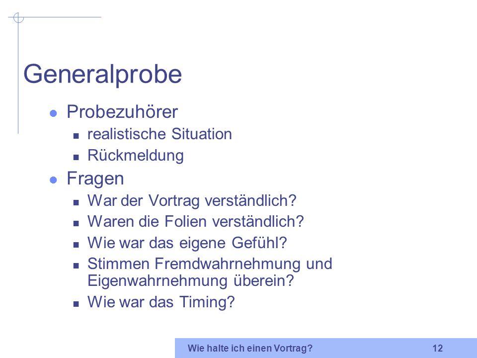 Wie halte ich einen Vortrag? 11 Folien: Weniger ist mehr! [2] Grafiken gut erkennbar und übersichtlich Tabellen simpel, nicht kompliziert Animationen