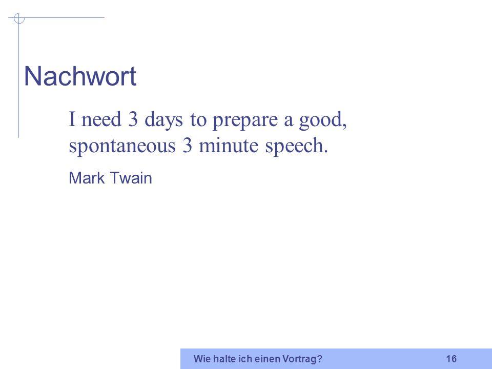 Wie halte ich einen Vortrag? 15 Nach dem Vortrag Feedback erfragen zur besseren Übereinstimmung von Fremdsicht und Eigensicht vom Seminarleiter von Ko