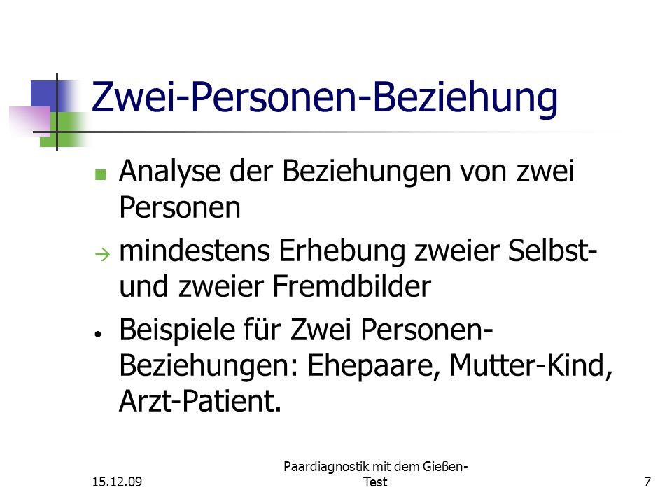 15.12.09 Paardiagnostik mit dem Gießen- Test8 Paardiagnostik mit dem GT Ziel: Aufdecken von Konflikten/Diskrepanzen in der Beziehung Ökonomische Alternative zu einer Anamnese (mind.