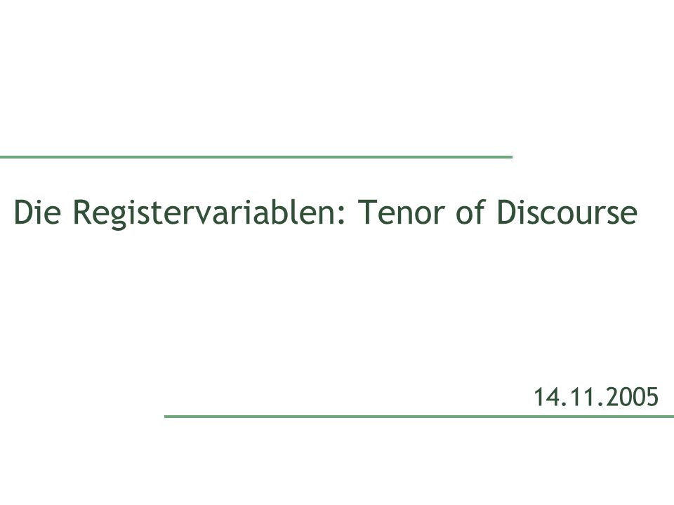 Die Registervariablen: Tenor of Discourse